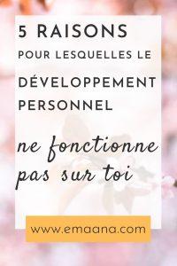 5 raisons pour lesquelles le développement personnel ne fonctionne pas sur toi