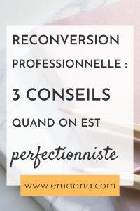 Reconversion professionnelle : 3 conseils quand on est perfectionniste